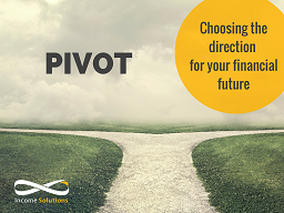 Pivot – Choose Your Financial Direction